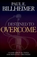 Destined to Overcome, repack: Exercising Your Spiritual Authority by Paul E. Bil