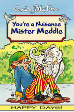 Your'e a Nuisance Mister Meddle (Happy Days), Blyton Enid