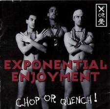 Exponential Enjoyment Chop Or Quench!