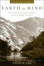 Earth in Mind : On Education, Environment, and the Human Prospect by David W....