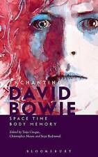 Enchanting David Bowie: Space/Time/Body/Memory by Bloomsbury Publishing Plc...