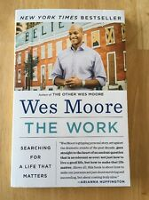 The Work : My Search for a Life That Matters by Wes Moore (2015, Paperback) VGC