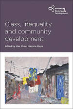 Class, Inequality And Community Development  BOOK NEW