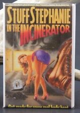 Stuff Stephanie in the Incinerator Movie Poster - Fridge / Locker Magnet. Troma