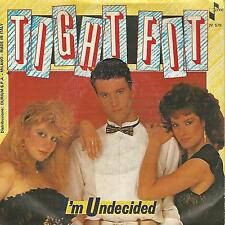 """TIGHT FIT"""" I'M UNDECIDED/HEARTS OF STONE BREAK HEARTS OF GLASS"""" 7"""" MADE IN ITALY"""