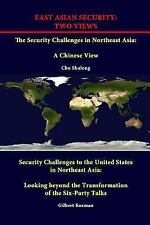 East Asian Security : Two Views - the Security Challenges in Northeast Asia:...