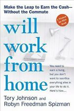 Will Work from Home: Earn the Cash--Without the Commute, Spizman, Robyn Freedman