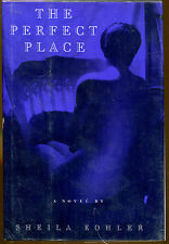 The Perfect Place by Sheila Kohler-First Edition/DJ-Publisher Review Copy-1989