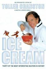 Ice Cream: Thirty of the Most Interesting Skaters in History