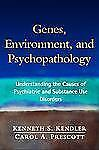Genes, Environment, and Psychopathology: Understanding the Causes of Psychiatri