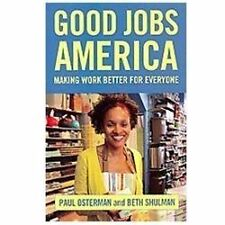 Good Jobs America: Making Work Better for Everyone by Paul Osterman, Beth Shulm