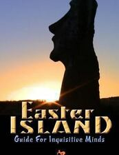 Easter Island: Guide For Inquisitive Minds: Brien Foerster