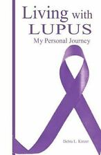 Living with Lupus : My Personal Journey by Debra Kinzer (2015, Paperback,...