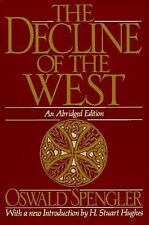 The Decline of the West by Oswald Spengler (1991, Paperback, Abridged)
