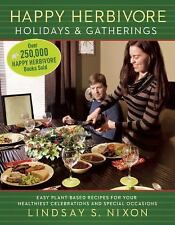 Happy Herbivore Holidays and Gatherings : Easy Plant-Based Rec (FREE 2DAY SHIP)