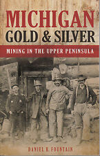 Michigan Gold and Silver : Mining in the Upper Peninsula