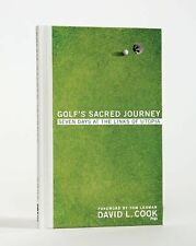 Golf's Sacred Journey: Seven Days at the Links of Utopia by David Cook HARDCOVER