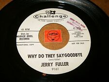JERRY FULLER - WHY DO THEY SAYGOODBYE - LET ME BE WITH  / LISTEN - TEEN POPCORN