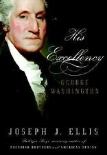 His Excellency : George Washington by Joseph J. Ellis (2004, Hardcover)