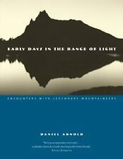 Early Days in the Range of Light: Encounters with Legendary Mountainee-ExLibrary