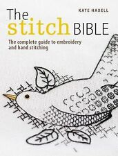 THE STITCH BIBLE ~ KATE HAXELL~ SOFTCOVER ~ 225 EMBROIDERY STITCHES & TECHNIQUES