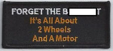 FORGET THE B******T #2 EMBROIDERED IRON ON BIKER PATCH