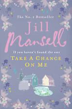 Take a Chance on Me by Jill Mansell (Hardback, 2010)