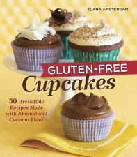 Gluten-free Cupcakes: 50 Irresistible Recipes Made With Almond and Coconut Fl...