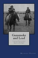 Gunsmoke and Lead : Canadian Born Lawmen and Outlaws in the American Old West...