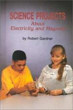 Science Projects about Electricity and Magnets (Science Projects (Ensl-ExLibrary