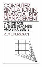 Computer Simulation in Financial Risk Management: A Guide for Business Planners