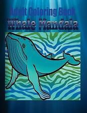 Adult Coloring Book Whale Mandala by Toni Rose and Coloring Fun (2016,...