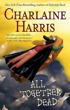 Sookie Stackhouse/True Blood: All Together Dead 7 by Charlaine Harris (2007,...