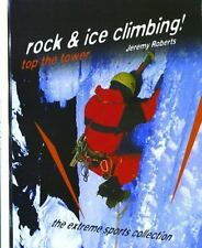 Rock & Ice Climbing: Top the Tower (Extreme Sports Collection)-ExLibrary