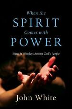 When the Spirit Comes With Power: Signs and Wonders Among God's People