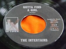 Northern Soul 45 : The Intertains ~ Gotta Find A Girl ~ I See The Light ~ Uptown