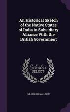 An Historical Sketch of the Native States of India in Subsidiary Alliance...