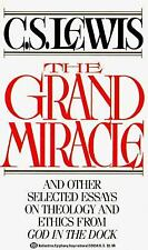 The Grand Miracle : And Other Selected Essays on Theology and Ethics from God...