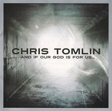Chris Tomlin - And If Our God Is For Us CD 2010 Six Steps | Sparrow ** NEW **