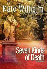 Seven Kinds of Death 2008 by Wilhelm; Kate 1433230623 Ex-library