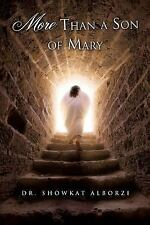 More Than a Son of Mary by Showkat Alborzi (2015, Paperback)