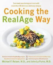 Cooking the Realage Way : Turn Back Your Biological Clock with More Than 80 Deli
