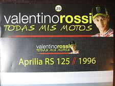 FASCICULE 25  MOTO GP TODAS MIS MOTOS VALENTINO ROSSI  APRILIA RS 125 / 1996