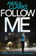 Follow Me: Amazon's *Debut of the Month* by Angela Clarke (Paperback, 2015)