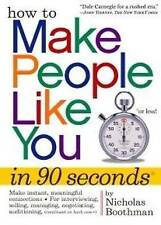 How to Make People like you in 90 seconds or less by Nicholas Boothman Hard Cove