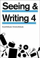 Seeing and Writing 4 by Donald McQuade and Christine McQuade (2010, Paperback)