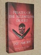 Jay Amory PIRATES OF THE RELENTLESS DESERT uncorrected UK book proof