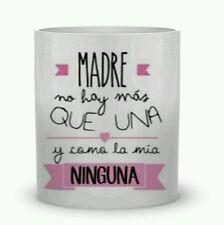 TAZAS DE CERAMICA PERSONALIZADAS MUG CUPS Madre no hay más que una... frases