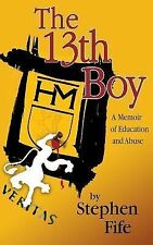 The 13th Boy: A Memoir of Education and Abuse - Stephen Fife - New Condition