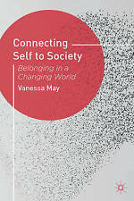 Connecting Self to Society: Belonging in a Changing World by V May(Paperback)NEW